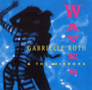 Gabrielle Roth & The Mirrors-Waves 1994