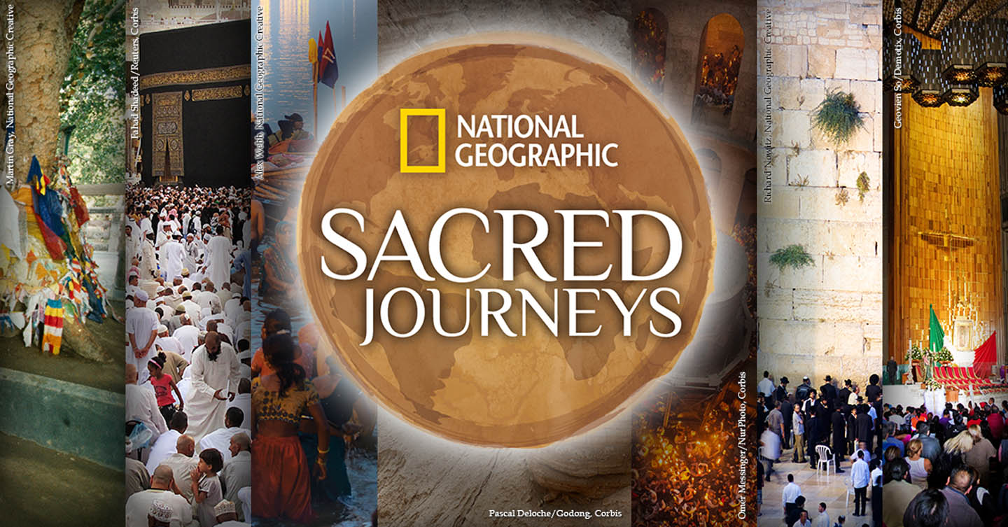 National Geographic's Sacred Journeys
